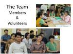 the team members volunteers