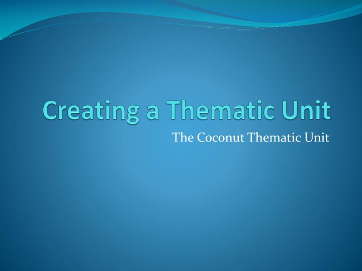 Creating a thematic unit