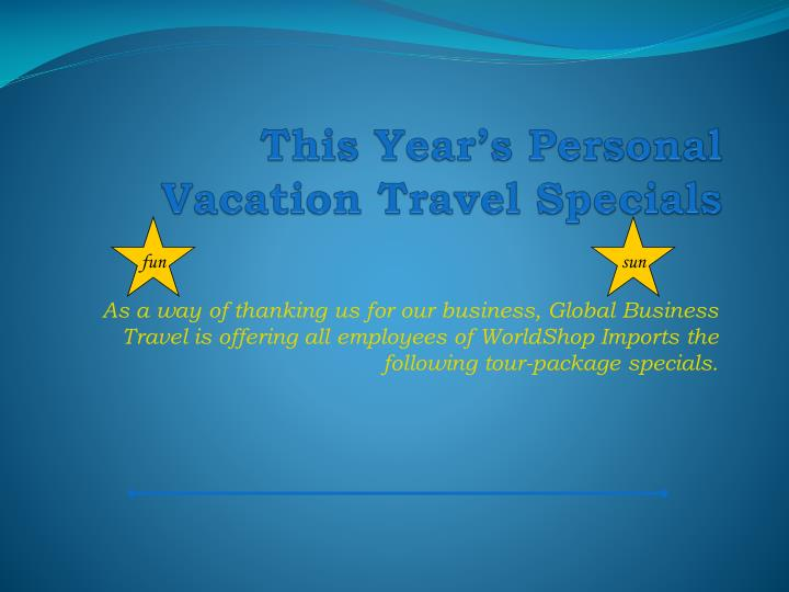 this year s personal vacation travel specials n.