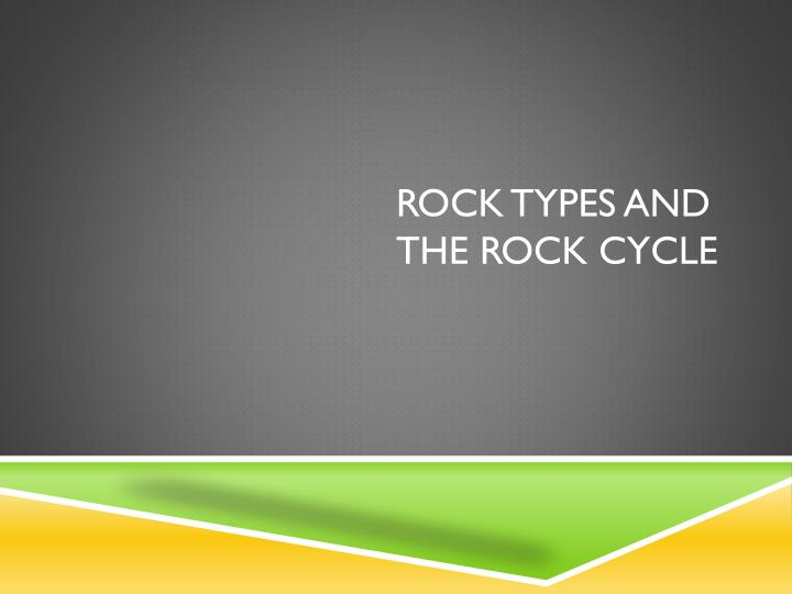rock types and the rock cycle n.