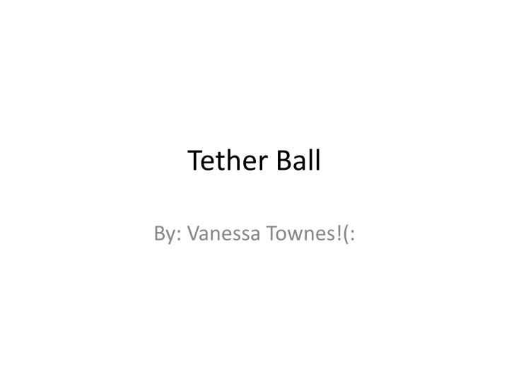 tether ball n.