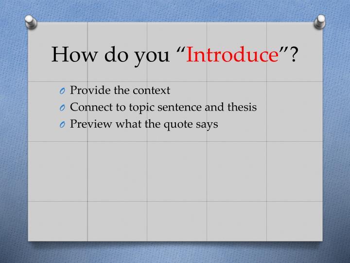 How do you introduce