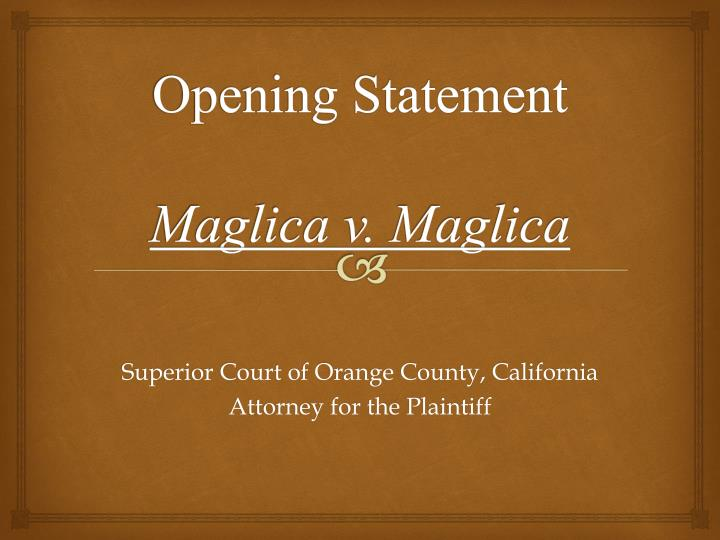 opening statement Opening statements the opening statement is the opportunity for the attorney to tell the jury what the cause of action is about, what evidence the jury will hear, and the attorney's client's side of the story.