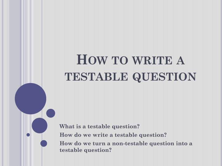 how to write a testable question n.