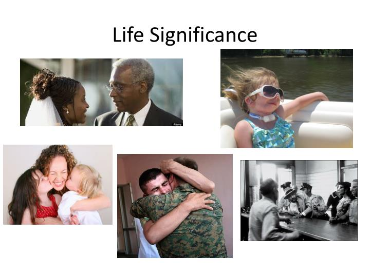 Life Significance