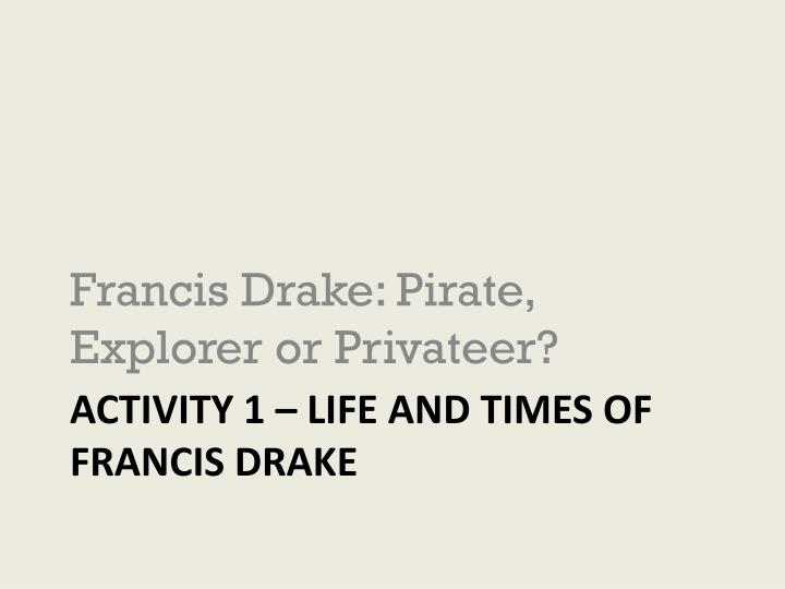 activity 1 life and times of francis drake n.
