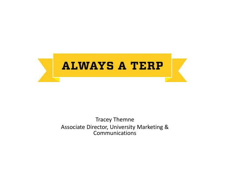 Tracey themne associate director university marketing communications