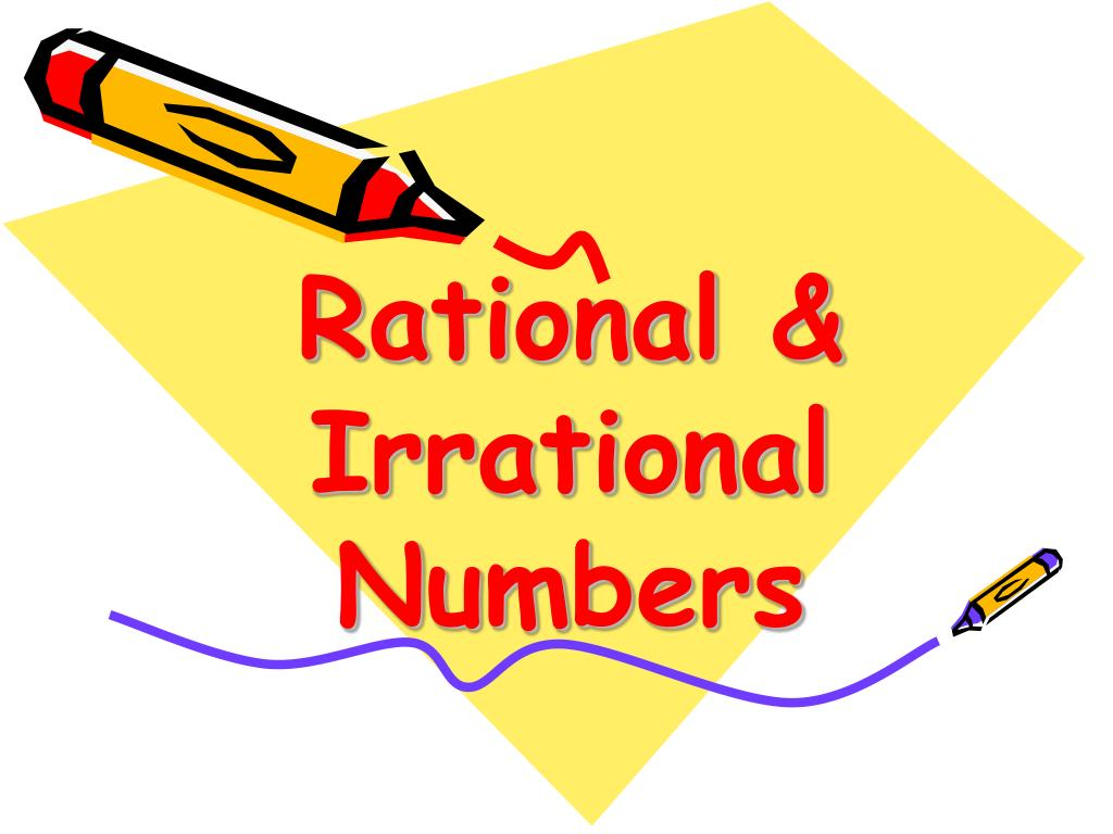 Ppt Rational Irrational Numbers Powerpoint Presentation Free Download Id 2495822