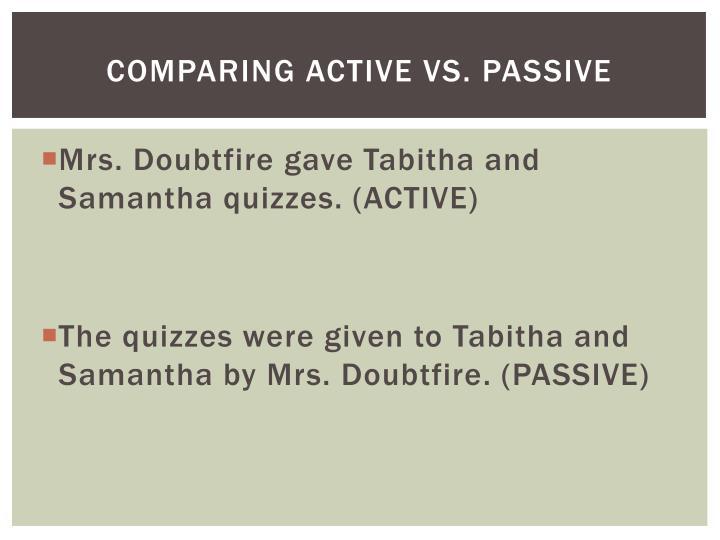 Comparing ACTIVE VS. PASSIVE
