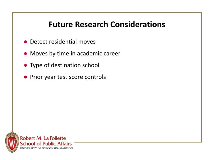 Future Research Considerations