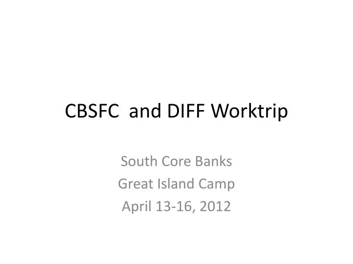 cbsfc and diff worktrip n.