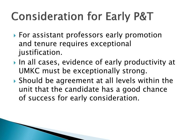 Consideration for Early P&T