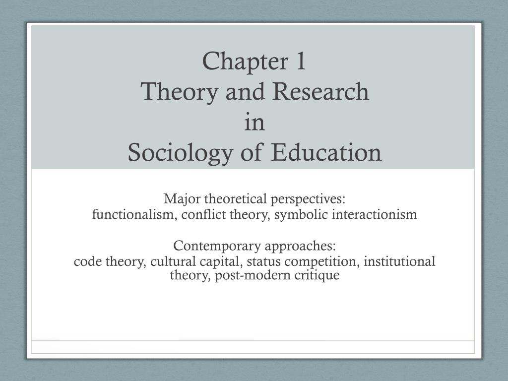 Ppt Chapter 1 Theory And Research In Sociology Of Education
