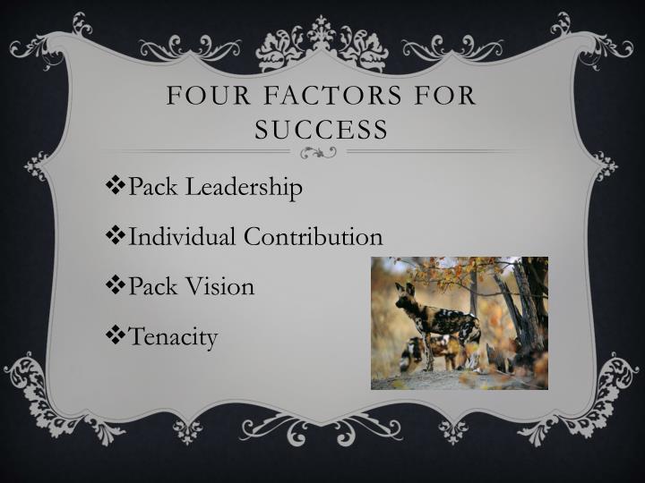 Four Factors for Success
