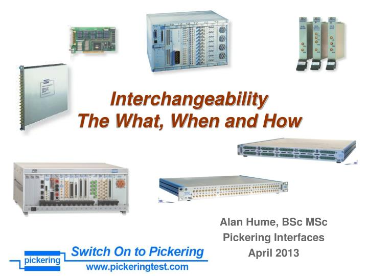 Interchangeability the what when and how