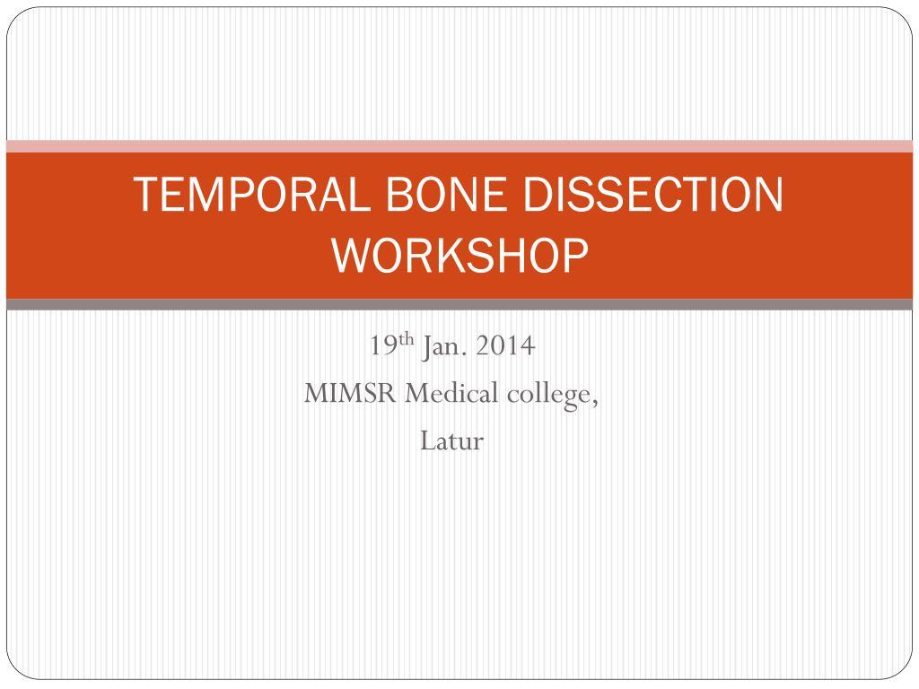 Ppt Temporal Bone Dissection Workshop Powerpoint Presentation Id