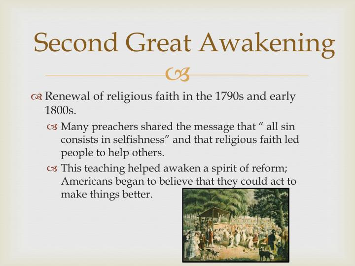 the second great awakening and its impact on society The second great awakening exercised a profound impact on american history the numerical strength of the baptists and methodists rose relative to that of the denominations dominant in the colonial period -- the anglicans, presbyterians and congregationalists.