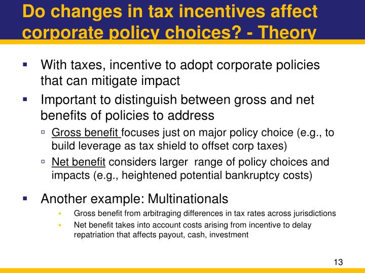 Do changes in tax incentives affect corporate policy choices? - Theory