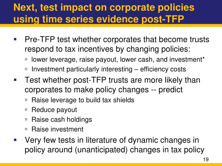 Next, test impact on corporate policies using time series evidence