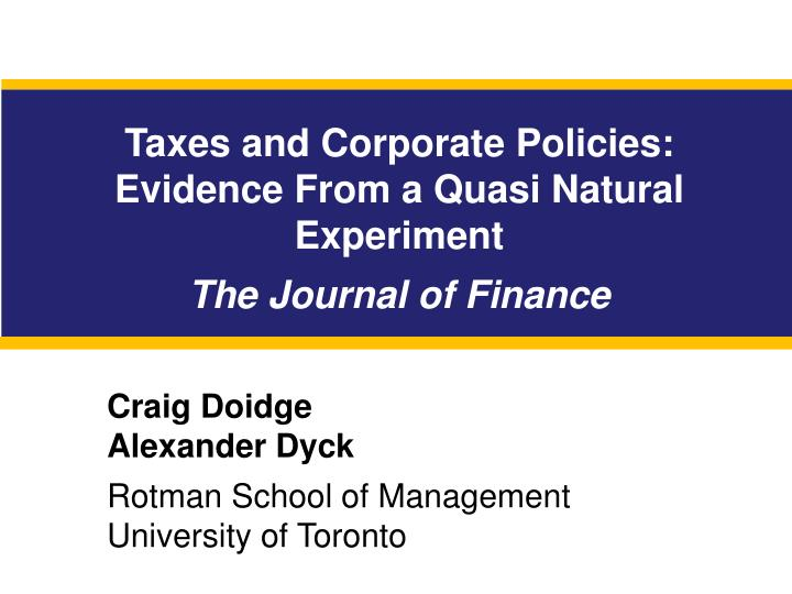 Taxes and corporate policies evidence f rom a quasi natural experiment the journal of finance