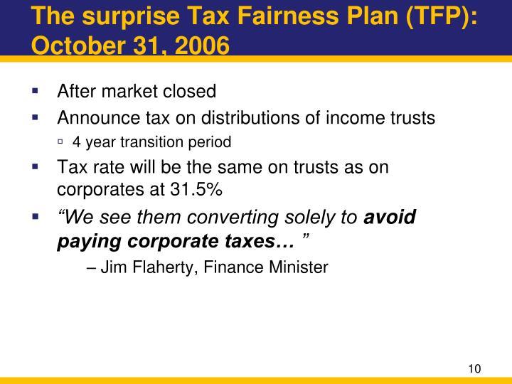 The surprise Tax Fairness Plan (TFP): October 31, 2006