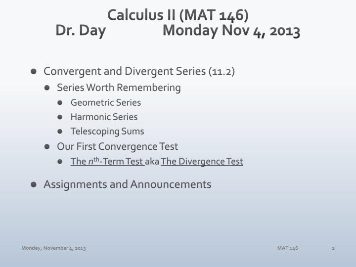 PPT - Calculus II (MAT 146) Dr  Day Monday Nov 4, 2013 PowerPoint