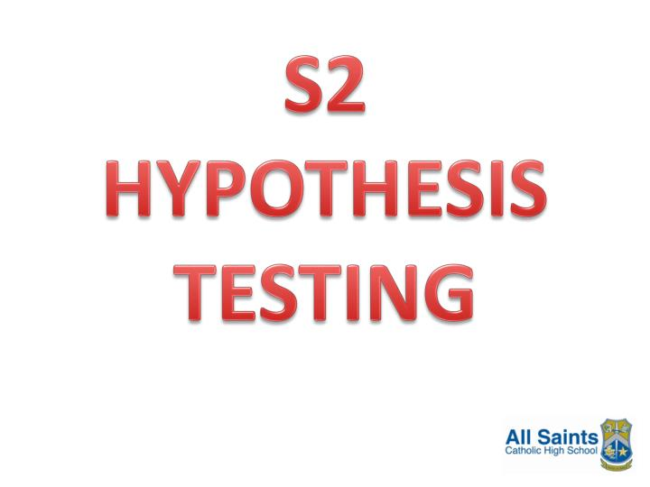 PPT - S2 HYPOTHESIS TESTING PowerPoint Presentation - ID:2497243