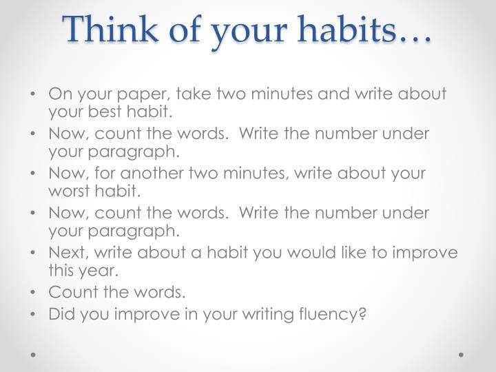 Think of your habits…