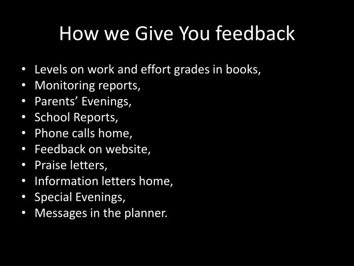How we Give You feedback