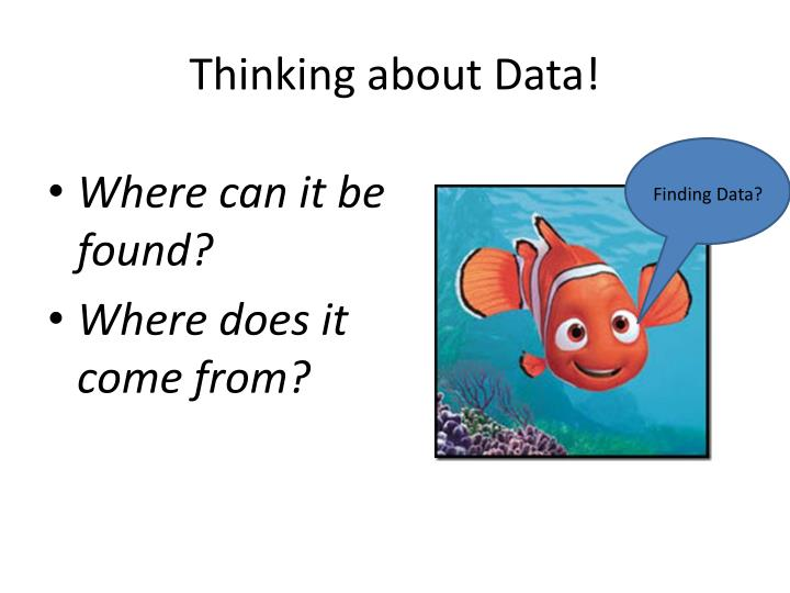 Thinking about Data!