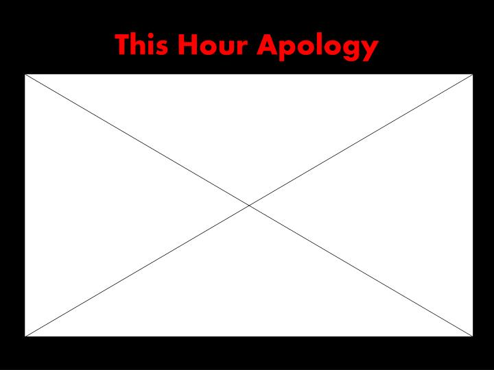 This Hour Apology
