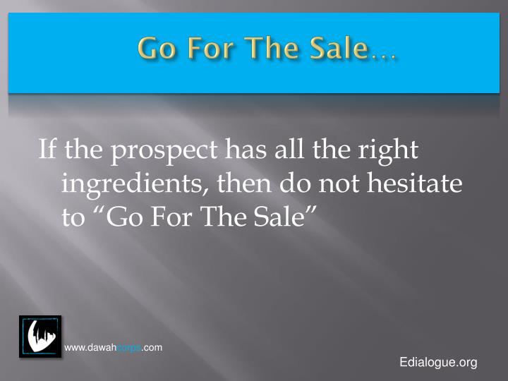 Go For The Sale…