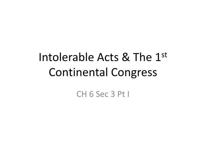 intolerable acts the 1 st continental congress n.