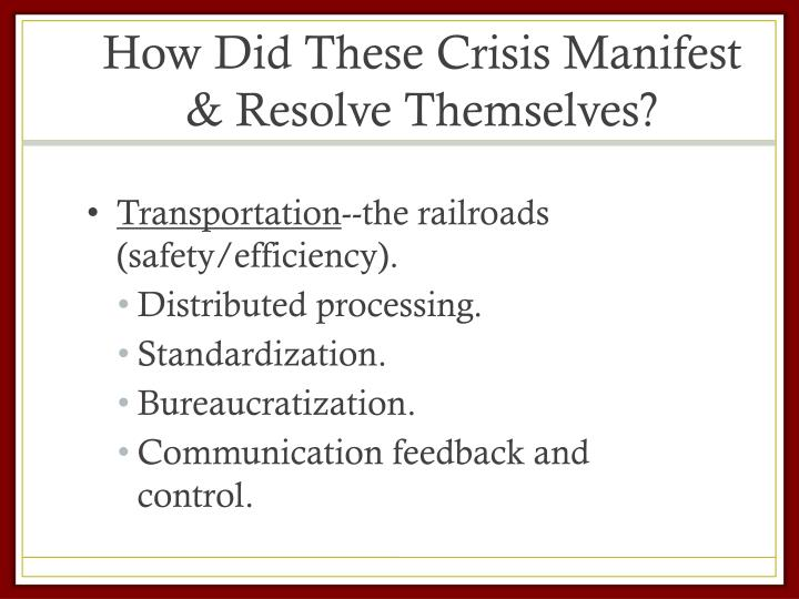 How Did These Crisis Manifest & Resolve Themselves?