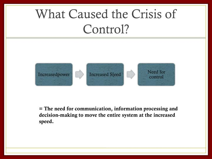 What Caused the Crisis of Control?