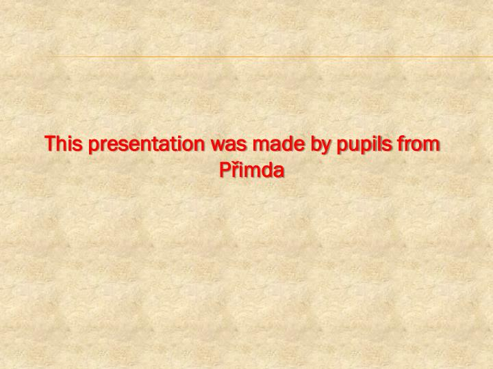 This presentation was made by pupils from Přimda