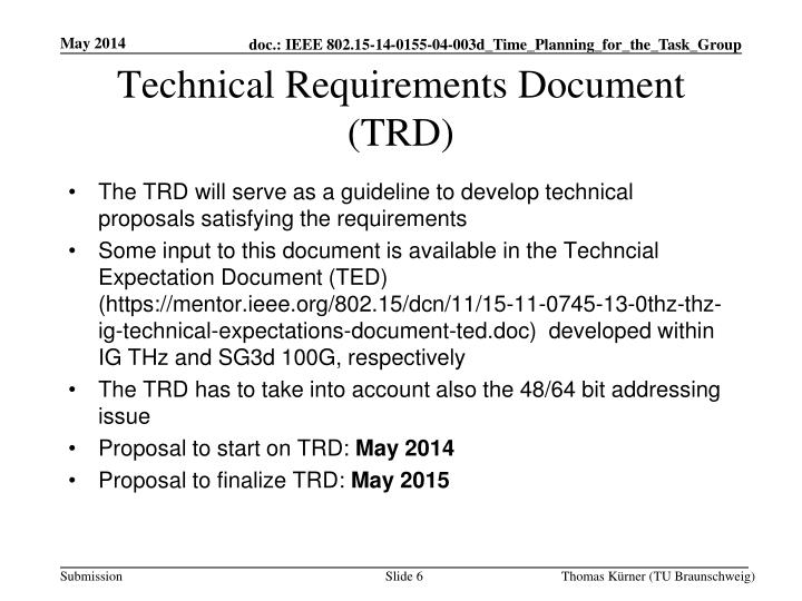 The TRD will serve as a guideline to develop technical proposals satisfying the requirements