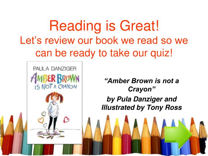 reading is great let s review our book we read so we can be ready to take our quiz n.