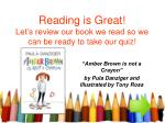 reading is great let s review our book we read so we can be ready to take our quiz