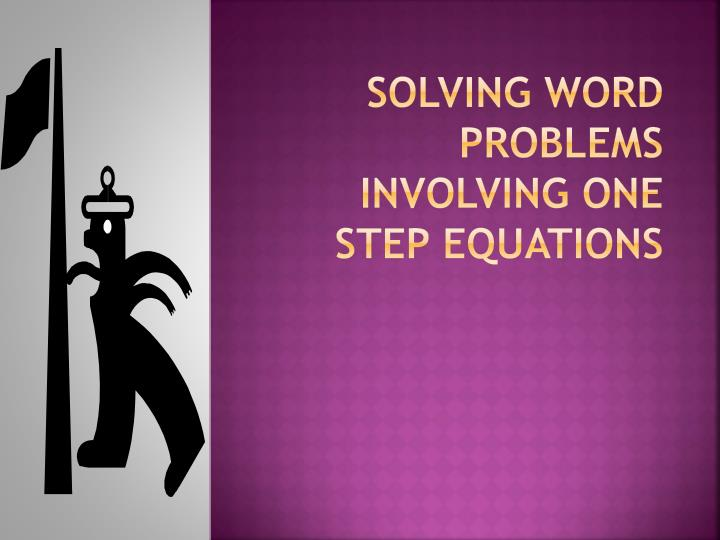 solving word problems involving one step equations n.