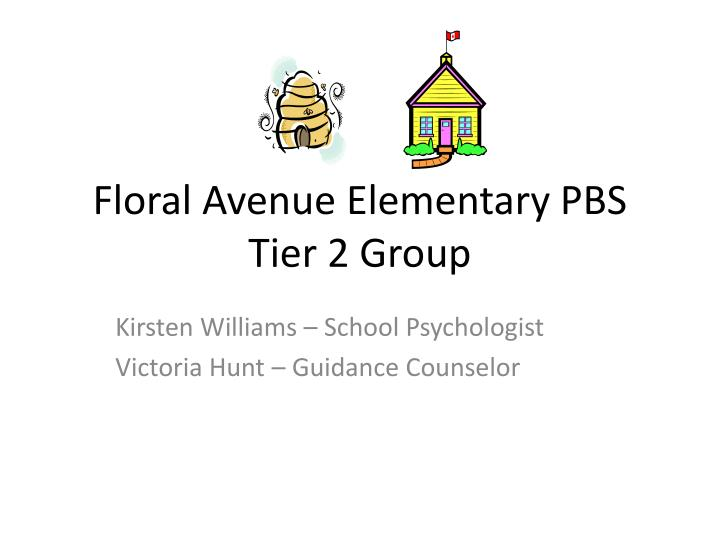 Floral avenue elementary pbs tier 2 group