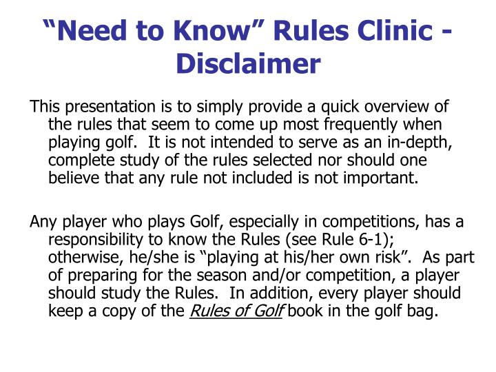 Need to know rules clinic disclaimer
