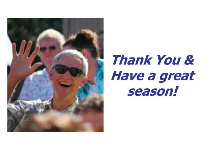 Thank You & Have a great season!
