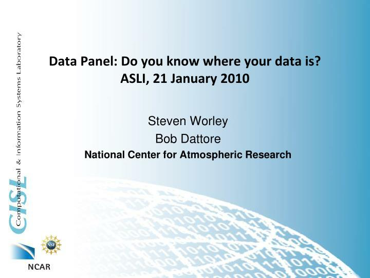 Data panel do you know where your data is asli 21 january 2010