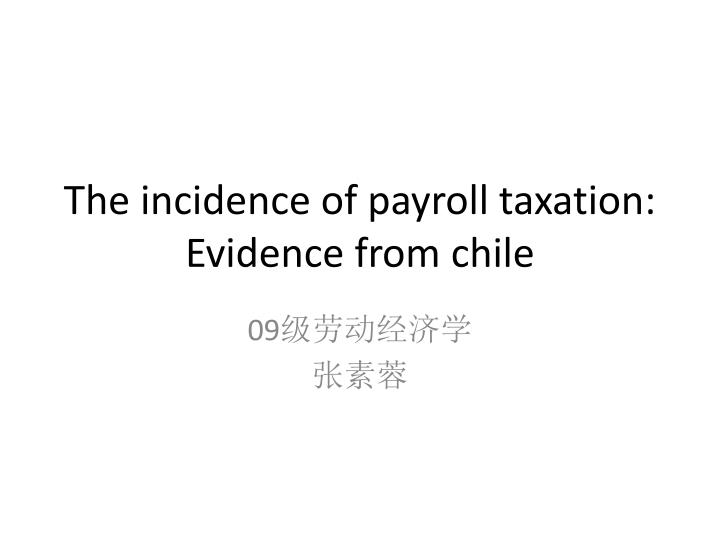 The incidence of payroll taxation evidence from chile