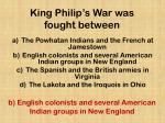 king philip s war was fought between