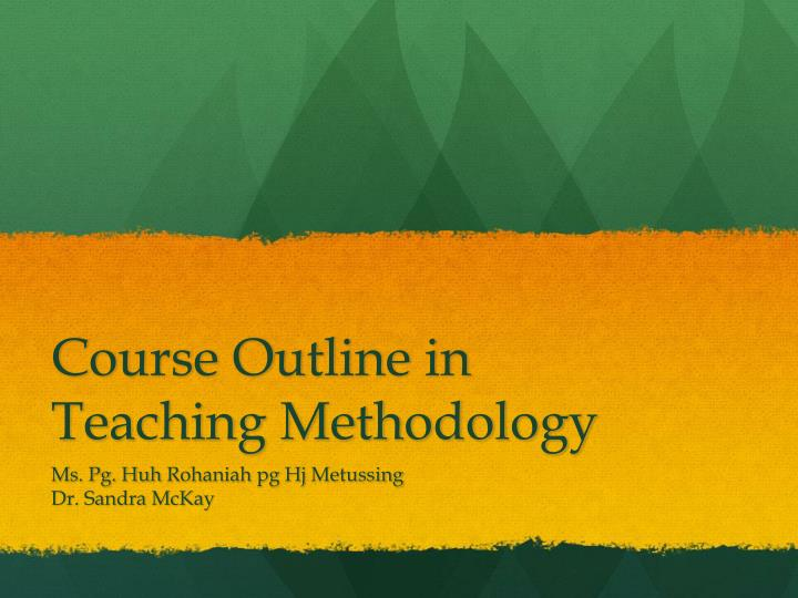 Course outline in teaching methodology