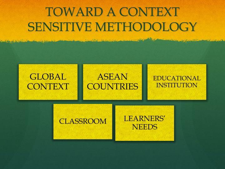 Toward a context sensitive methodology