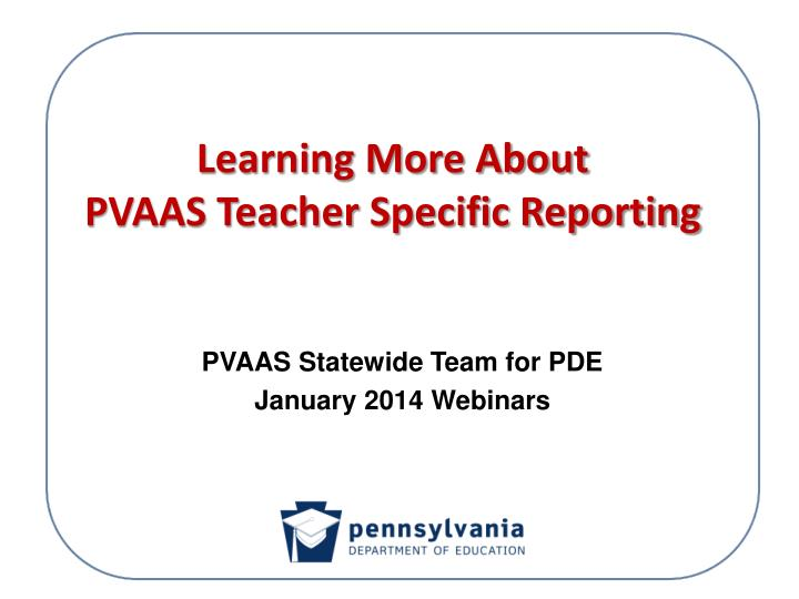 learning more about pvaas teacher specific reporting n.