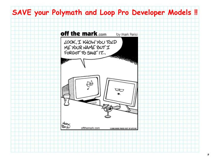 SAVE your Polymath and Loop Pro Developer Models !!